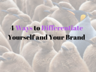 4 Ways to Differentiate Yourself and Your Brand in the Marketplace