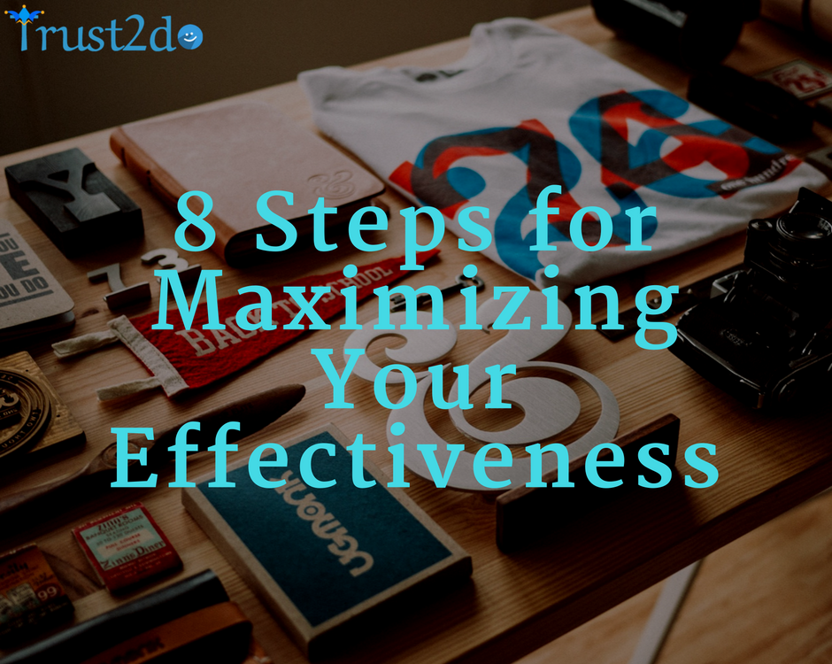 8 steps for maximizing your effectiveness