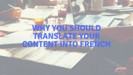 Why You Should Translate Your Content into French